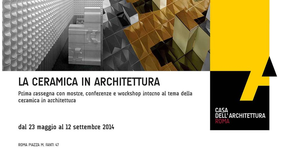 Ceramic in architecture from 23 May to 12 September, Rome